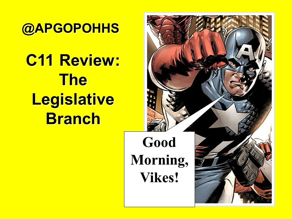 @APGOPOHHS Good Morning, Vikes! C11 Review: The Legislative Branch