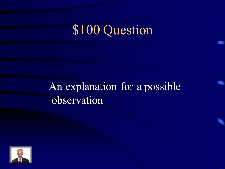 $100 Question Is making an inference about a future event based on current evidence or past experiences.