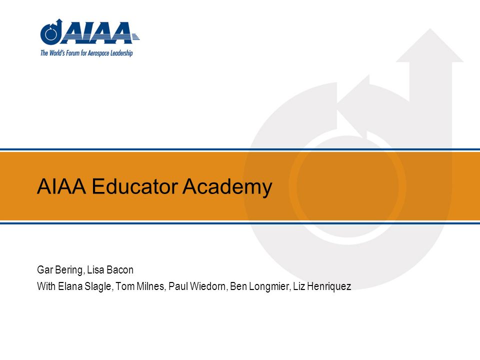 AIAA Educator Academy Gar Bering, Lisa Bacon With Elana Slagle, Tom Milnes, Paul Wiedorn, Ben Longmier, Liz Henriquez