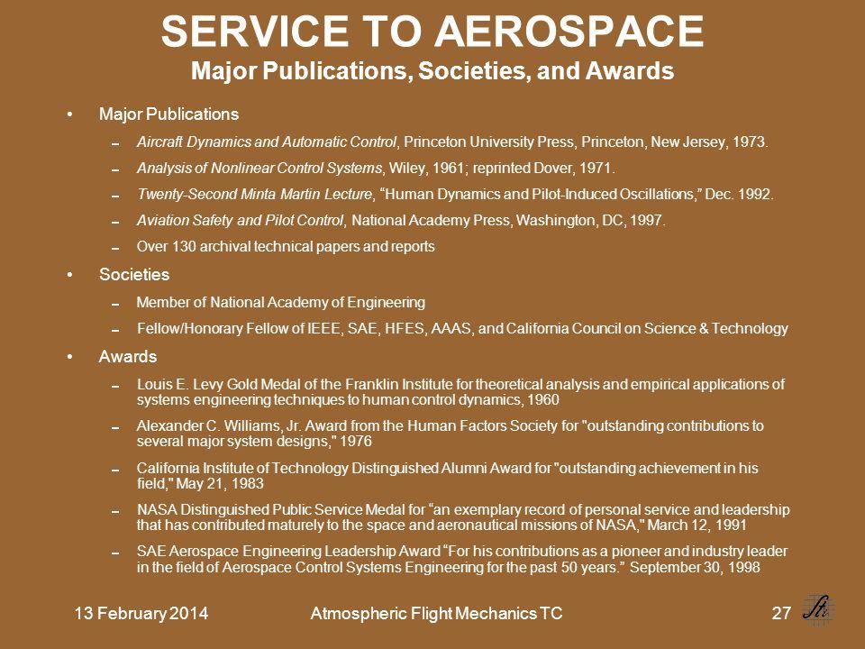 13 February 2014Atmospheric Flight Mechanics TC27 SERVICE TO AEROSPACE Major Publications, Societies, and Awards Major Publications Aircraft Dynamics