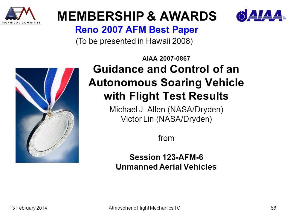 13 February 2014Atmospheric Flight Mechanics TC58 MEMBERSHIP & AWARDS Reno 2007 AFM Best Paper AIAA 2007-0867 Guidance and Control of an Autonomous So