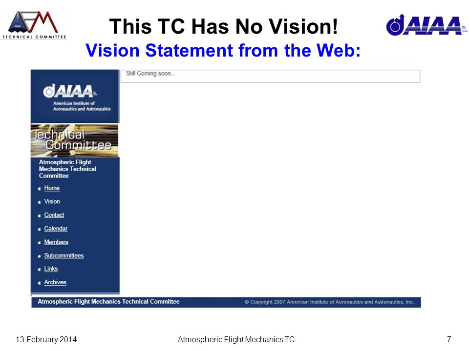 13 February 2014Atmospheric Flight Mechanics TC7 This TC Has No Vision.