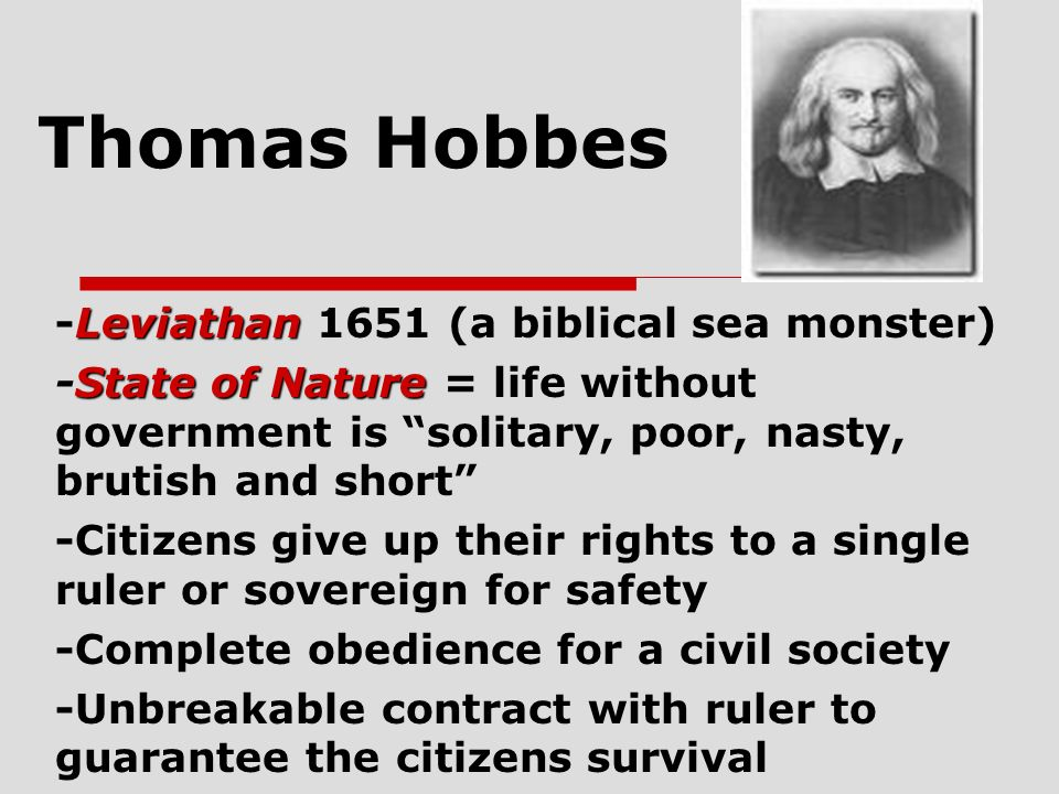 an overview of the views of thomas hobbes on the state of nature Man in the state of nature is selfish - thomas hobbes 4 hobbes does not view human nature as evil.