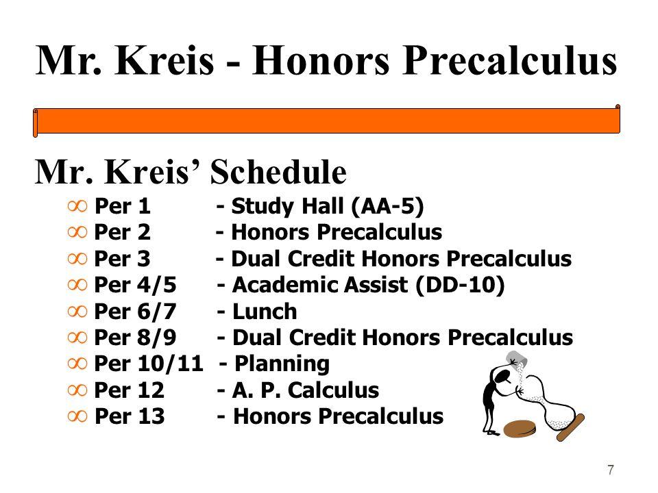 Mr. Kreis - Honors Precalculus 7 Mr.