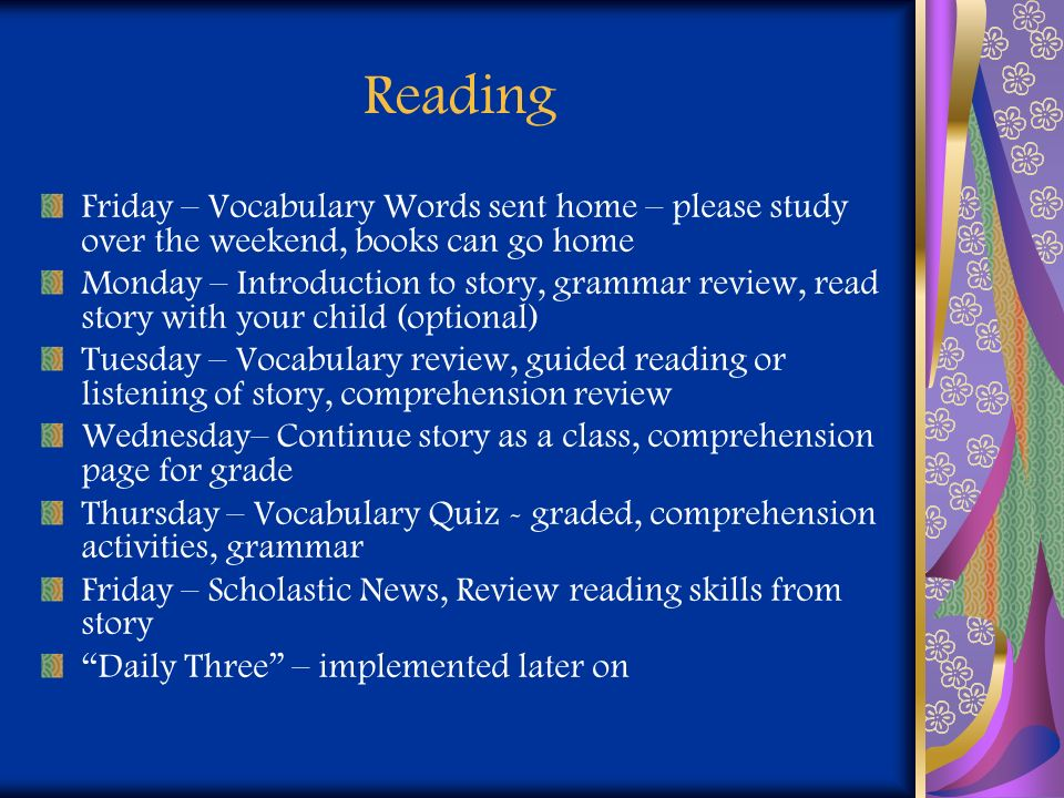 Reading Friday – Vocabulary Words sent home – please study over the weekend, books can go home Monday – Introduction to story, grammar review, read st