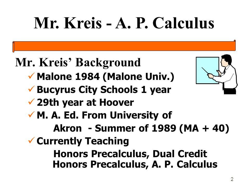 Mr. Kreis - A. P. Calculus 2 Mr.