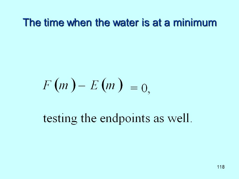 118 The time when the water is at a minimum