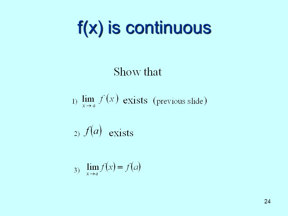 24. f(x) is continuous