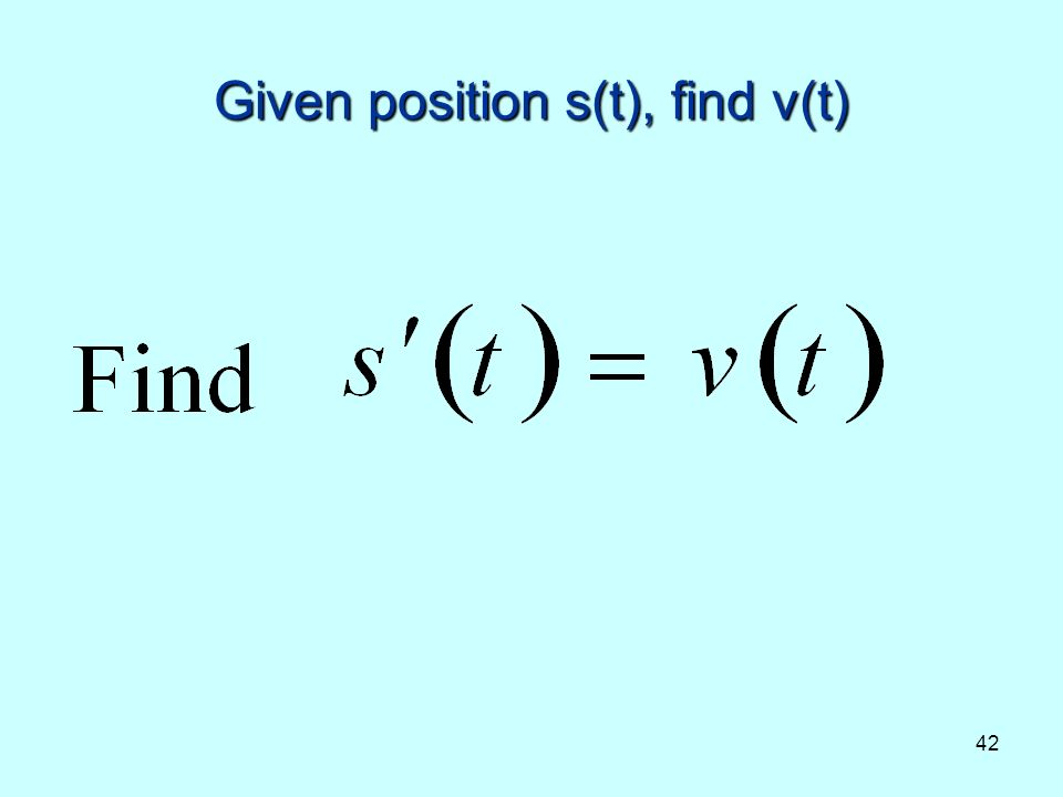 42 Given position s(t), find v(t)