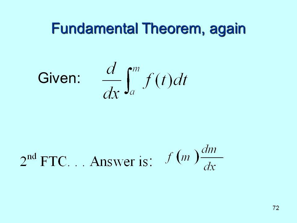 72 Fundamental Theorem, again Given: