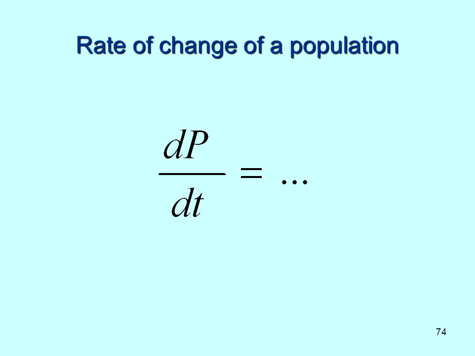 74 Rate of change of a population