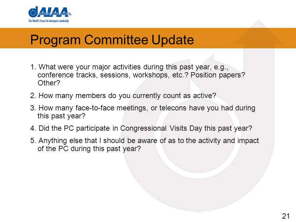 21 Program Committee Update 1. What were your major activities during this past year, e.g., conference tracks, sessions, workshops, etc.? Position pap
