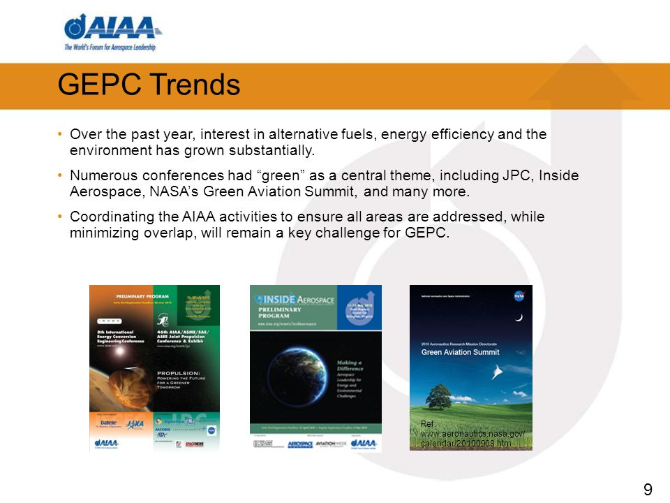 9 GEPC Trends Over the past year, interest in alternative fuels, energy efficiency and the environment has grown substantially. Numerous conferences h