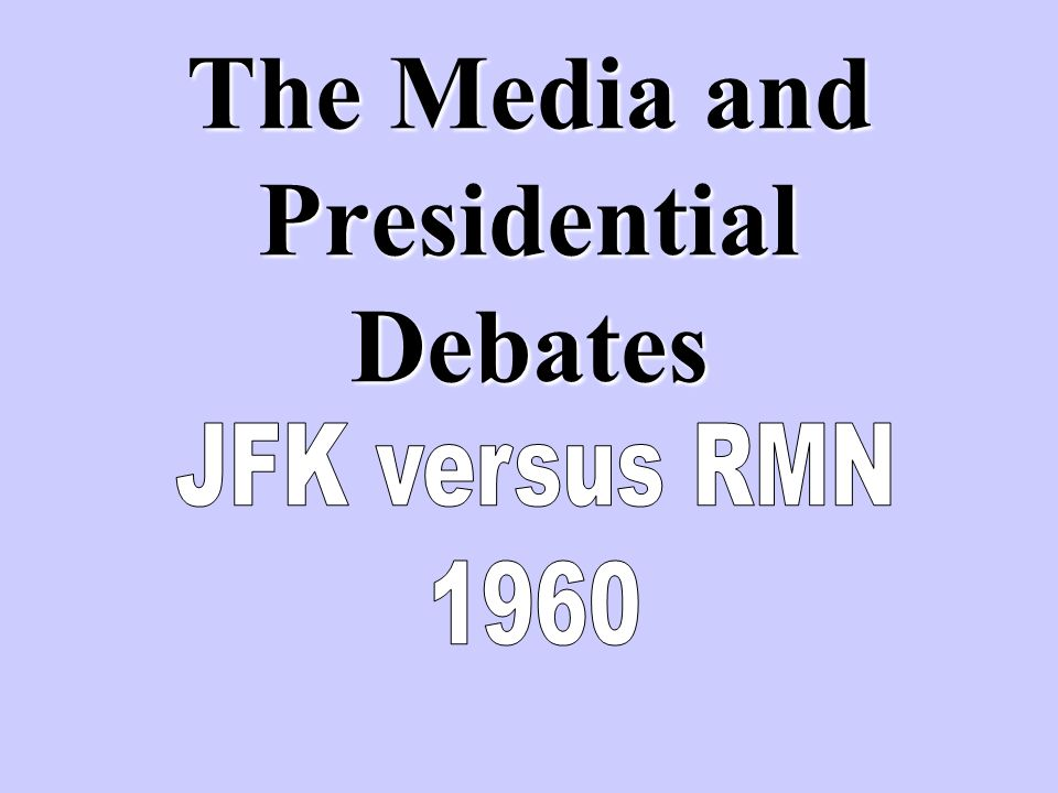 The Media and Presidential Debates