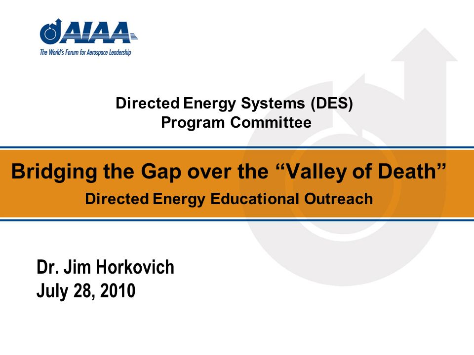 Bridging the Gap over the Valley of Death Directed Energy Educational Outreach Dr.