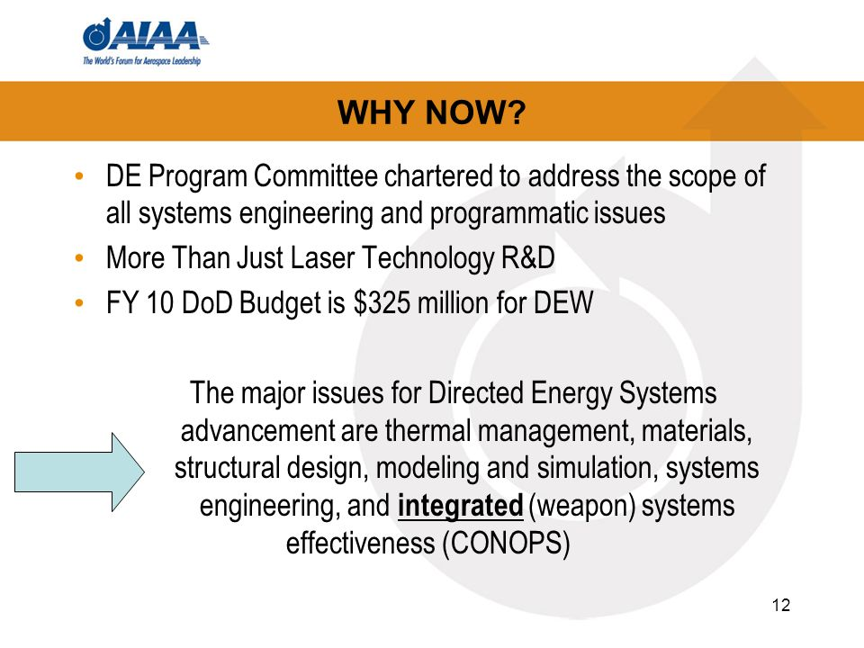 12 WHY NOW? DE Program Committee chartered to address the scope of all systems engineering and programmatic issues More Than Just Laser Technology R&D