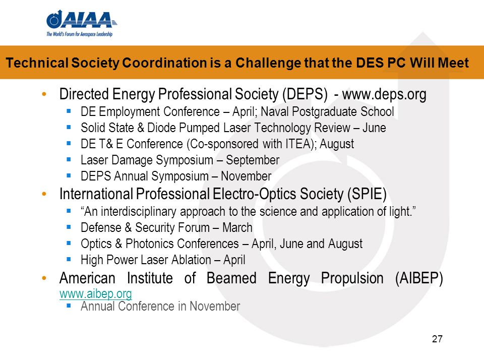 27 Technical Society Coordination is a Challenge that the DES PC Will Meet Directed Energy Professional Society (DEPS) - www.deps.org DE Employment Co