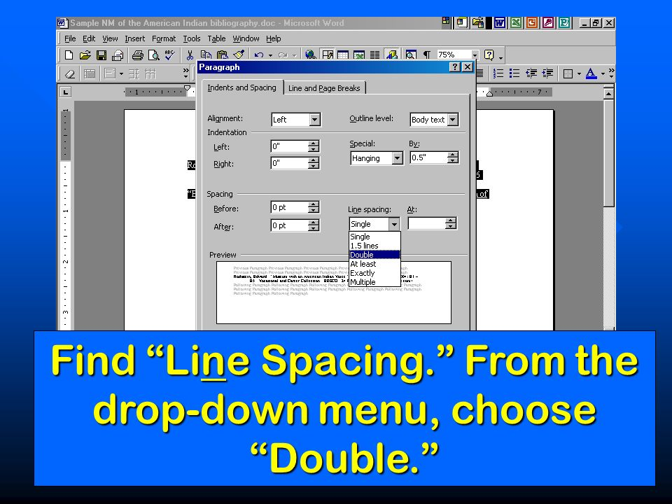 Find Line Spacing. From the drop-down menu, choose Double.