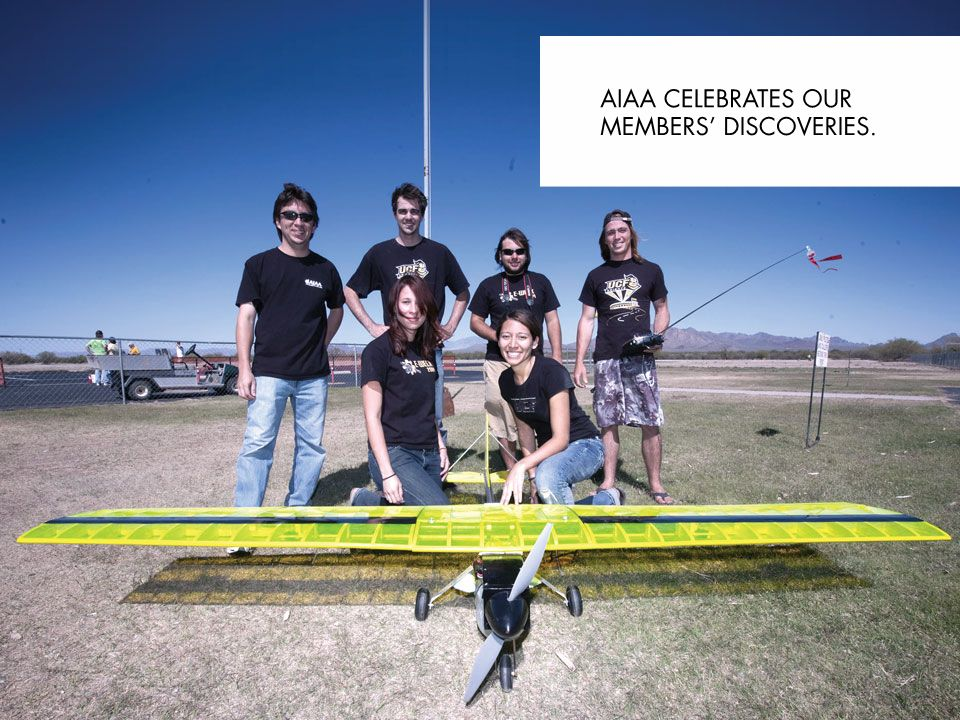 AIAA celebrates our members discoveries. NEED AARON TO CREATE VISUAL 15