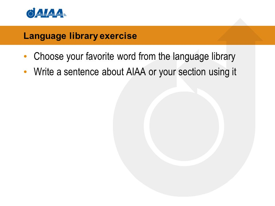 Language library exercise Choose your favorite word from the language library Write a sentence about AIAA or your section using it