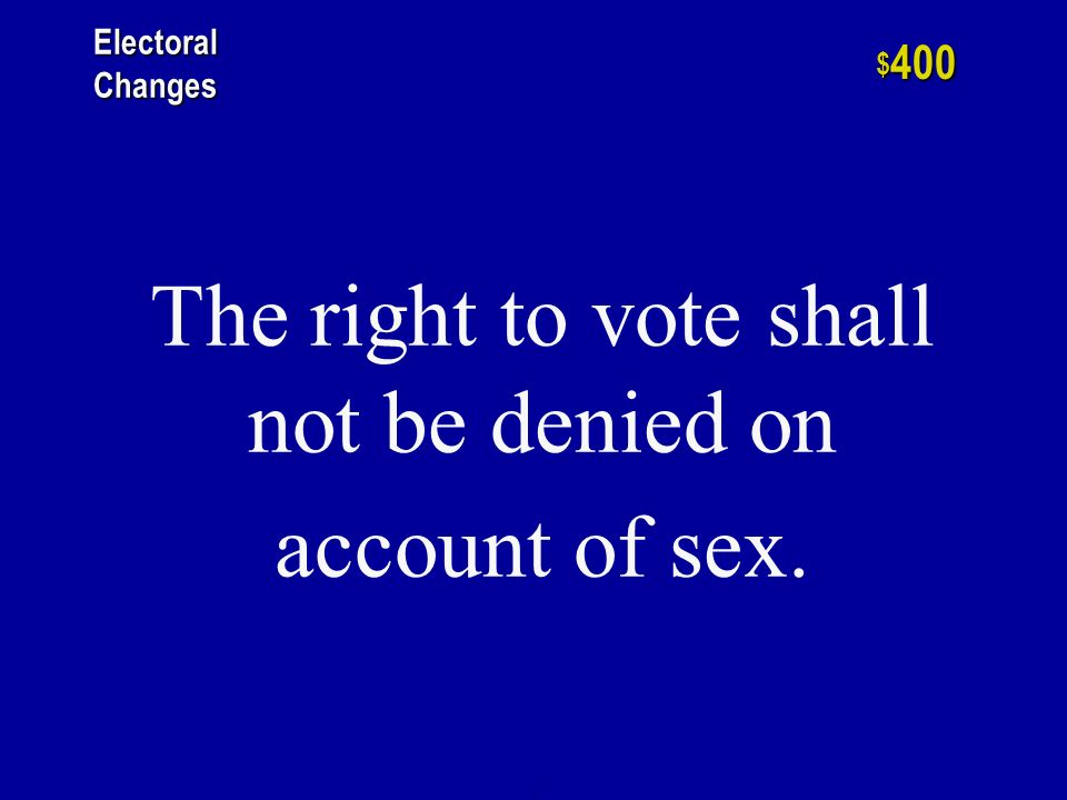 h $ 200 Electoral Changes This prohibited the denying of the right to vote on account of race, color, or previous condition of servitude.