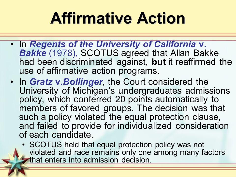 Affirmative Action In Regents of the University of California v. Bakke (1978), SCOTUS agreed that Allan Bakke had been discriminated against, but it r