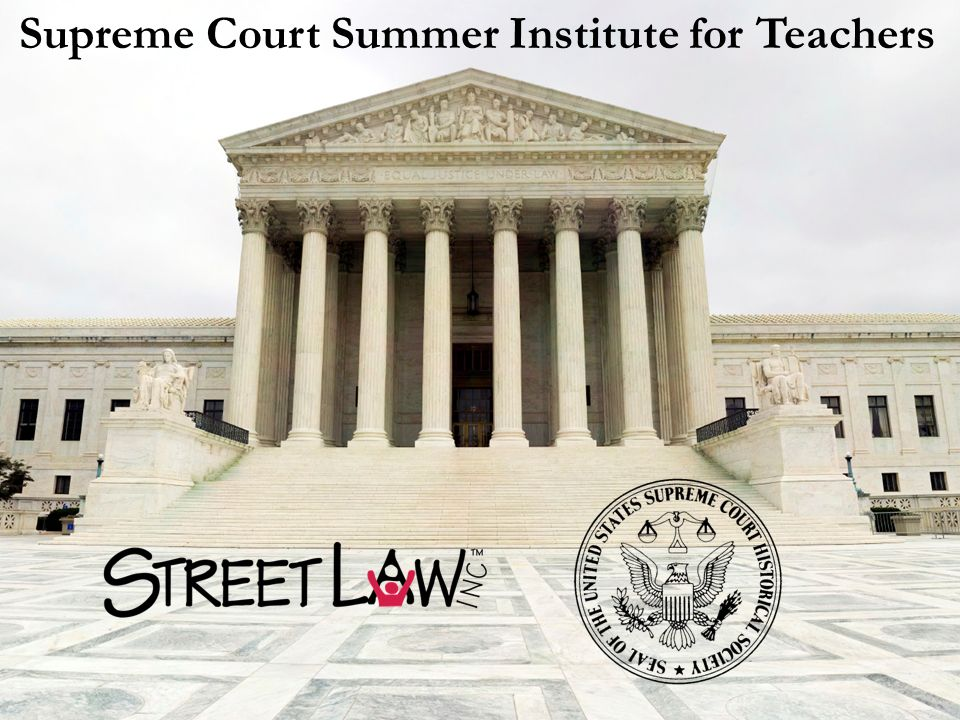 Supreme Court Summer Institute for Teachers