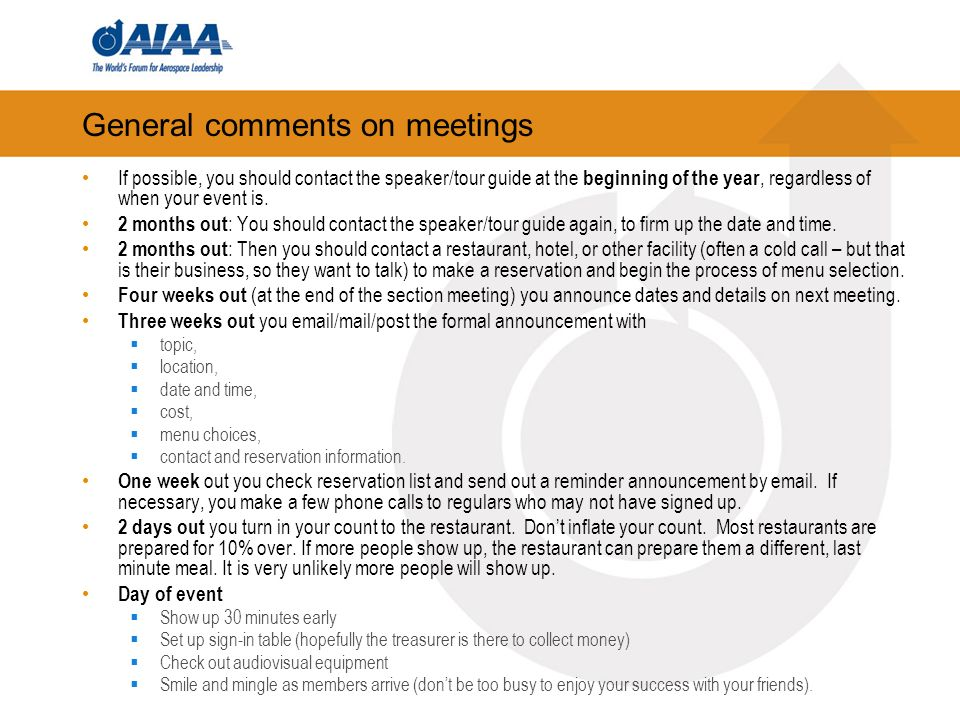 General comments on meetings If possible, you should contact the speaker/tour guide at the beginning of the year, regardless of when your event is.