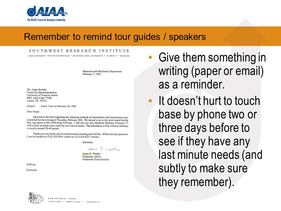 Remember to remind tour guides / speakers Give them something in writing (paper or email) as a reminder.