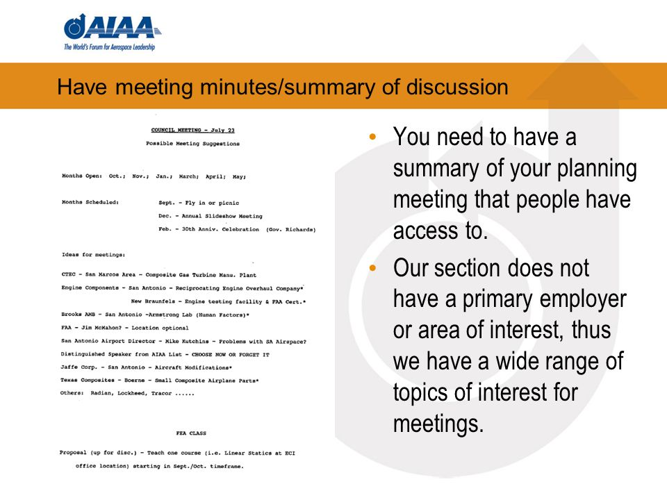 Have meeting minutes/summary of discussion You need to have a summary of your planning meeting that people have access to.