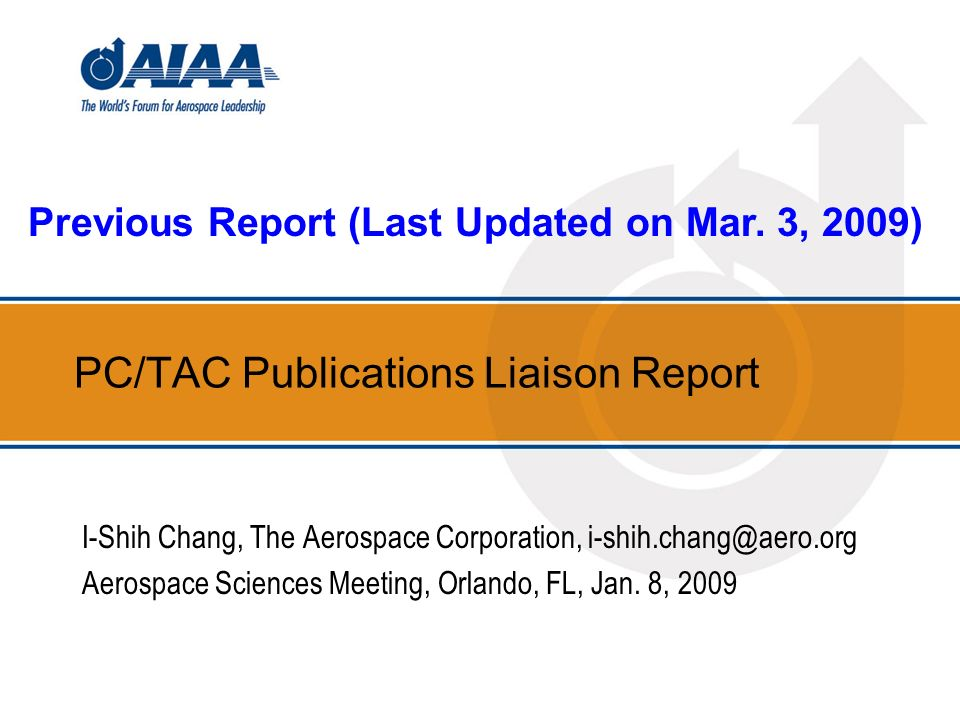PC/TAC Publications Liaison Report I-Shih Chang, The Aerospace Corporation, i-shih.chang@aero.org Aerospace Sciences Meeting, Orlando, FL, Jan.