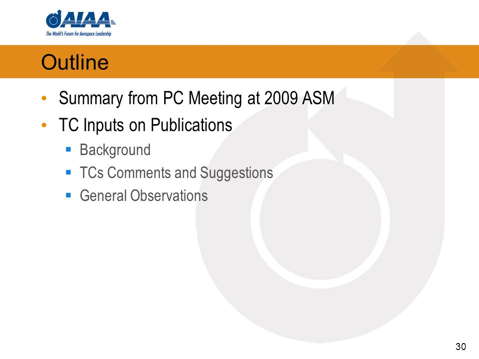 30 Outline Summary from PC Meeting at 2009 ASM TC Inputs on Publications Background TCs Comments and Suggestions General Observations