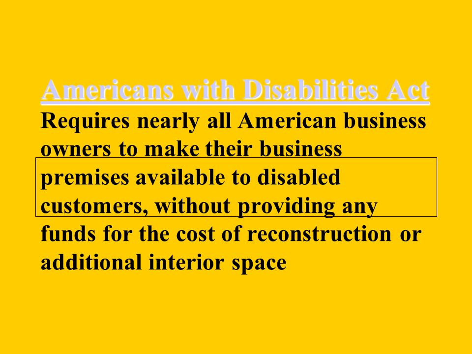 Americans with Disabilities Act Americans with Disabilities Act Americans with Disabilities Act Americans with Disabilities Act Requires nearly all Am