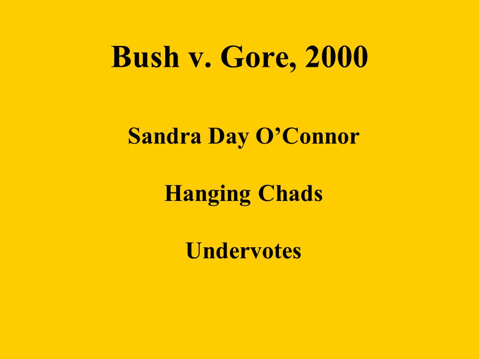 Bush v. Gore, 2000 Sandra Day OConnor Hanging Chads Undervotes
