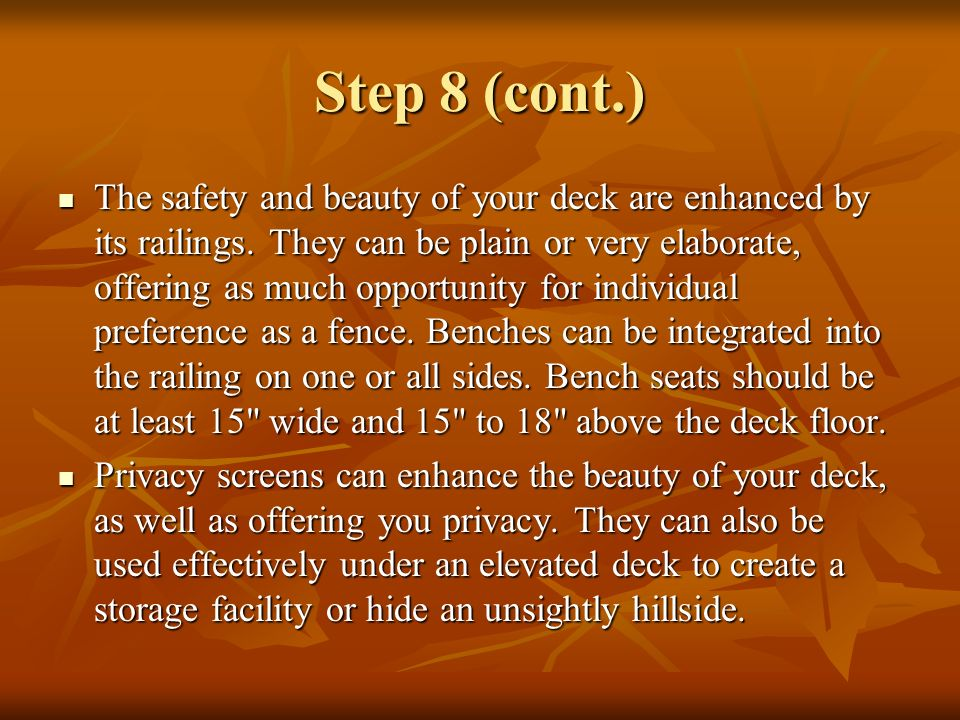 The safety and beauty of your deck are enhanced by its railings. They can be plain or very elaborate, offering as much opportunity for individual pref
