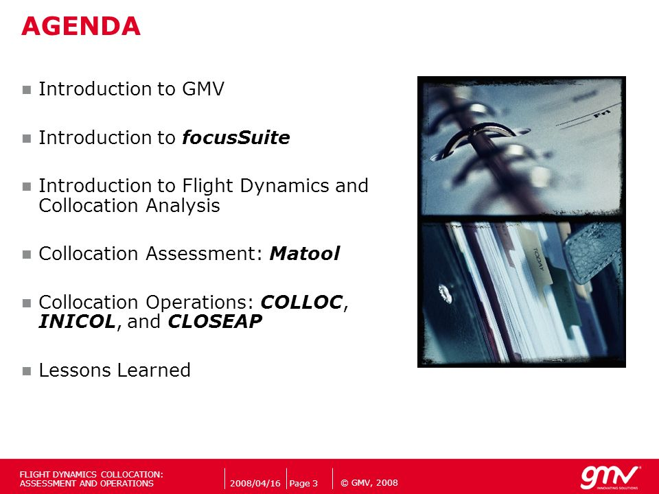 © GMV, 2008 Introduction to GMV Introduction to focusSuite Introduction to Flight Dynamics and Collocation Analysis Collocation Assessment: Matool Col
