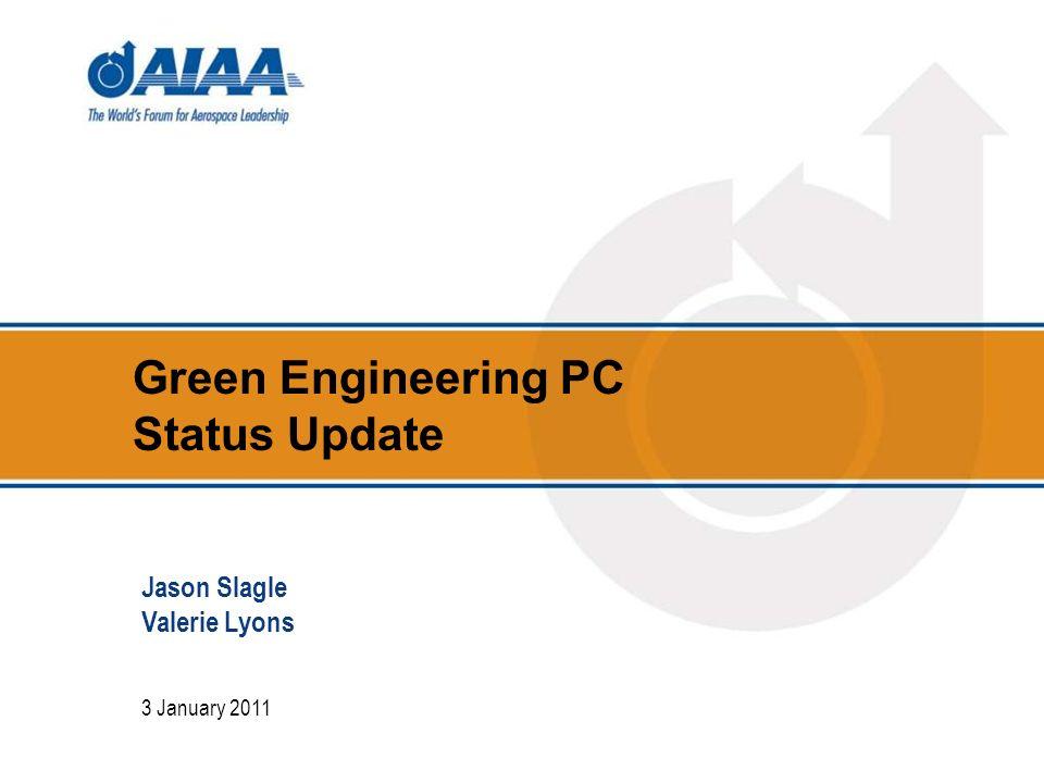 Green Engineering PC Status Update 3 January 2011 Jason Slagle Valerie Lyons
