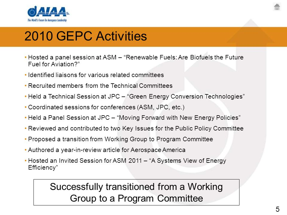 5 2010 GEPC Activities Hosted a panel session at ASM – Renewable Fuels: Are Biofuels the Future Fuel for Aviation.