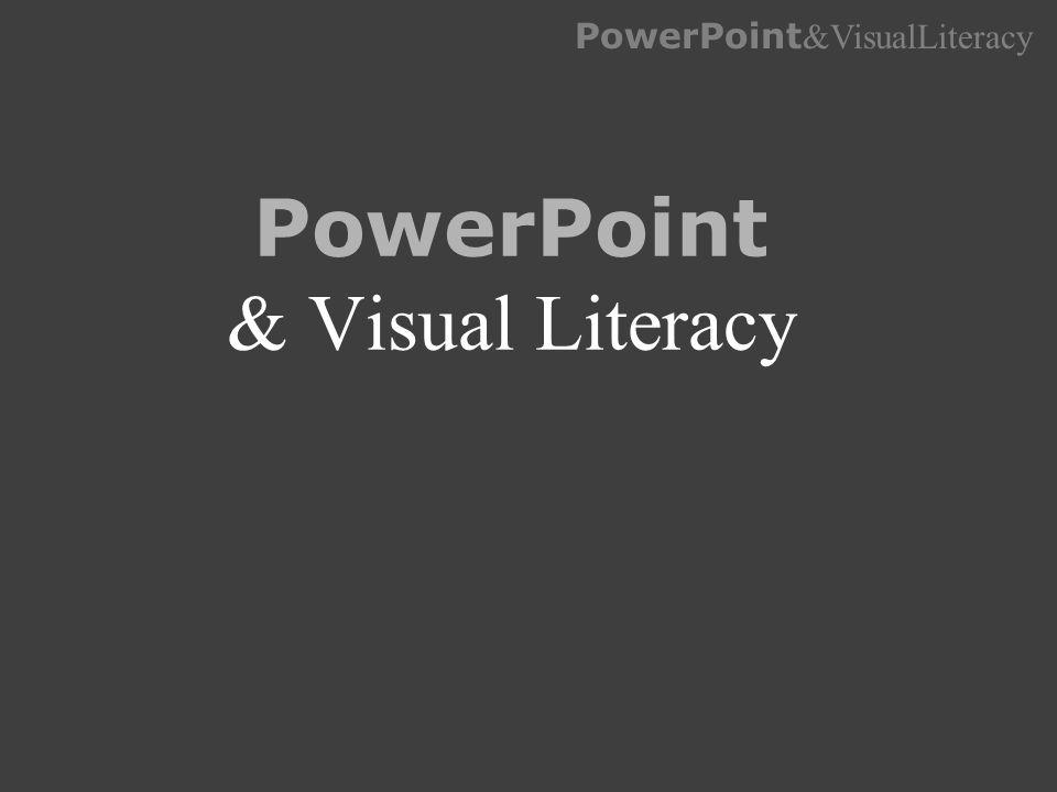 PowerPoint &VisualLiteracy