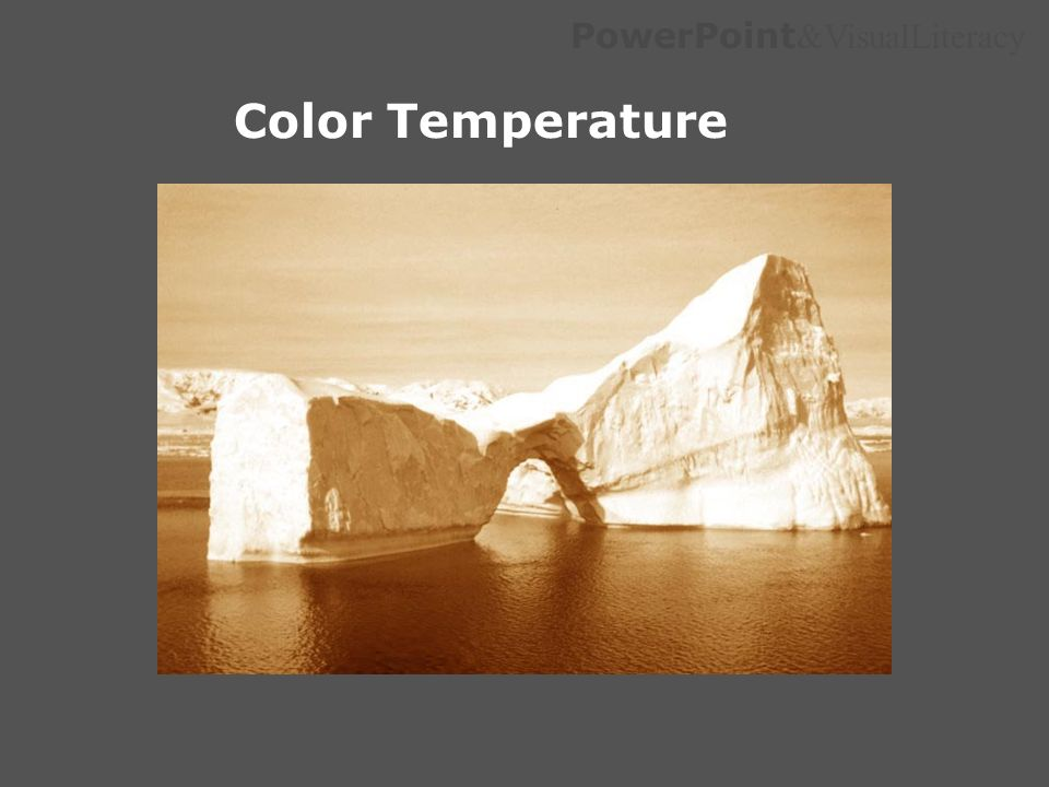 PowerPoint &VisualLiteracy Color Temperature
