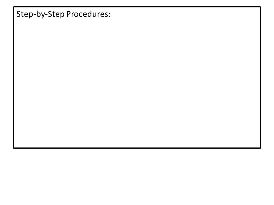 Step-by-Step Procedures: