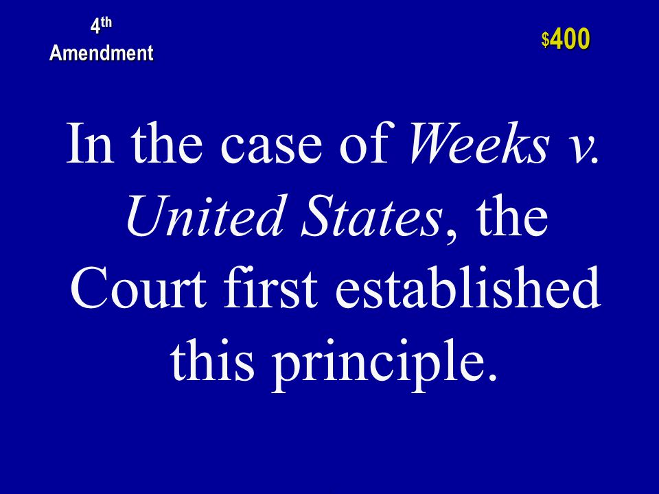 h $ 200 4 th Amendment The decision in this case, in 1961, incorporated the exclusionary rule.