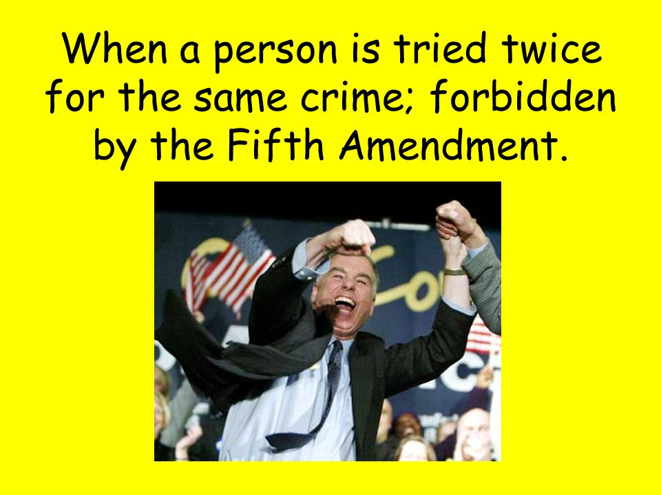 When a person is tried twice for the same crime; forbidden by the Fifth Amendment.