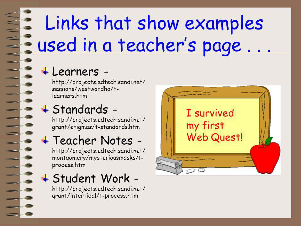 The Teacher Page This section provides other teachers with notes for teaching this Web Quest. It may include the type of learners targeted, usage note