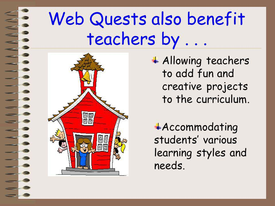 Web Quests are beneficial because...