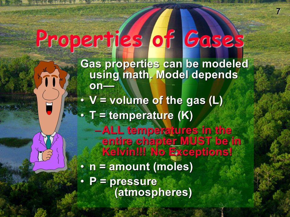 6 General Properties of Gases There is a lot of free space in a gas.There is a lot of free space in a gas.