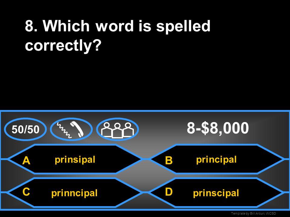 Template by Bill Arcuri, WCSD verb 7. Which part of speech is underlined.