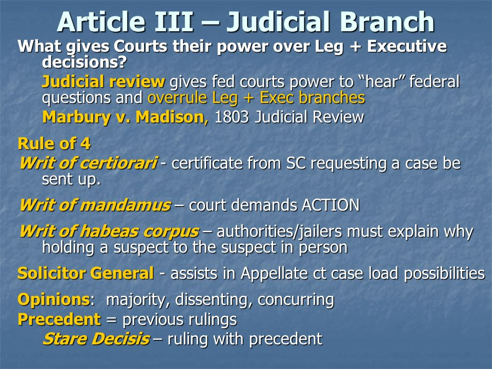 Article III – Judicial Branch What gives Courts their power over Leg + Executive decisions? Judicial review gives fed courts power to hear federal que