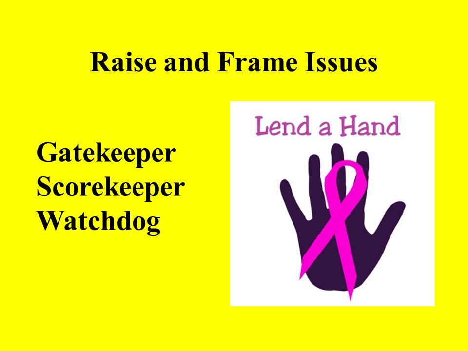 Raise and Frame Issues Gatekeeper Scorekeeper Watchdog