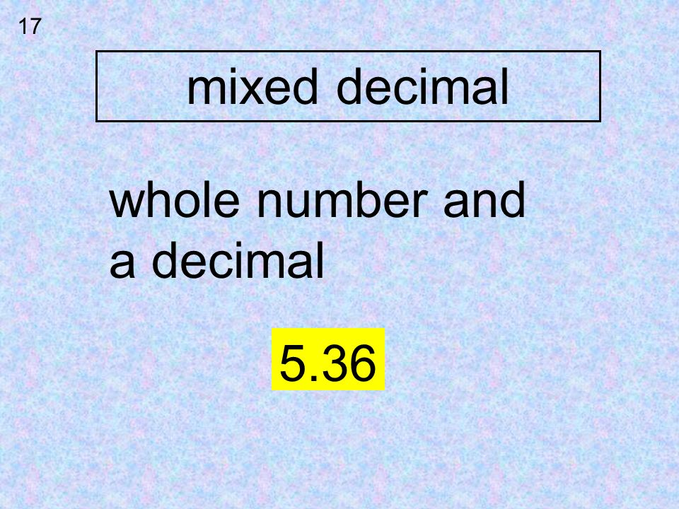mixed decimal 17 whole number and a decimal 5.36